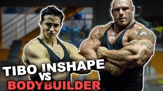 TIBO INSHAPE VS BODYBUILDER !
