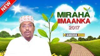 getlinkyoutube.com-MUXAADARO CUSUB 2017   MIRAHA IIMAANKA ᴴᴰ┇ Sh.Mustafe Xaaji Ismaaciil