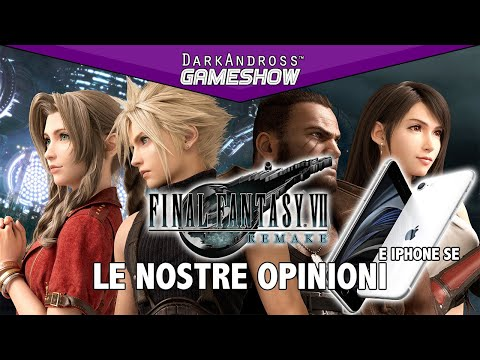 Recensione Final Fantasy VII, news next gen e iPhone SE - GameShow