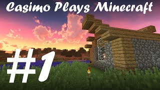 Casimo Plays Minecraft #1 - A Place To Stay (Vanilla 1 8 Survival Let's Play)