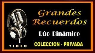 getlinkyoutube.com-DUO DINAMICO - GRANDES RECUERDOS - COLECCION PRIVADA - ( HD - VIDEO )
