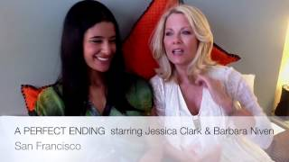 Jessica Clark and Barbara Niven Discuss A Perfect Ending