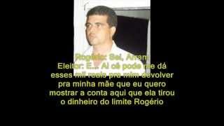 Gravação do vice de SELMA, DR. ROGÉRIO, comprando VOTO.