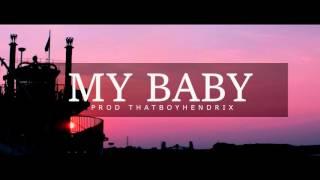 "getlinkyoutube.com-""MY BABY"" Bryson Tiller, Tory Lanez , Drake, J Cole Type Beat   Prod By @ThatBoyHendrix"