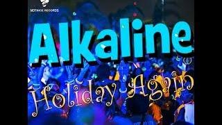 getlinkyoutube.com-Alkaline - Holiday Again (Last Night) | June 2014