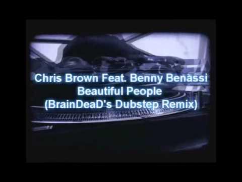 Chris Brown Feat. Benny Benassi - Beautiful People (BrainDeaD's Dubstep Remix)