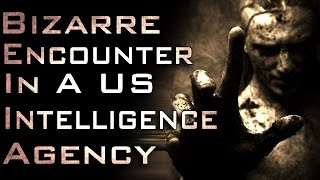 "getlinkyoutube.com-""Bizarre Encounter In A US Intelligence Agency"" Creepypasta"