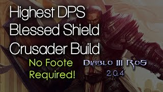getlinkyoutube.com-Diablo 3 RoS Highest DPS Blessed Shield Crusader Build -- No foote required!