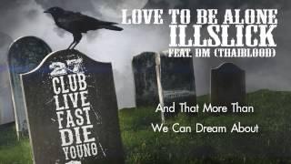 "getlinkyoutube.com-ILLSLICK - ""Love To Be Alone"" Feat. DM (Official Audio) +Lyrics"