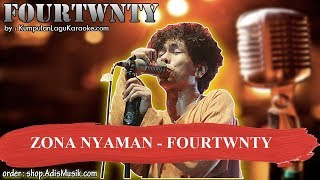 ZONA NYAMAN -  FOURTWNTY Karaoke