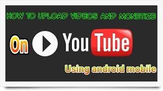 getlinkyoutube.com-How to upload and monetize videos on YouTube using android mobile