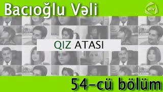 getlinkyoutube.com-Qız atası - Bacıoğlu Vəli (54-cü bölüm)