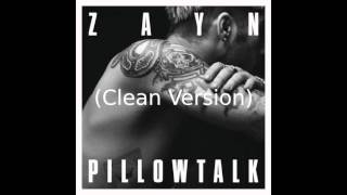 ZAYN - PILLOWTALK (Clean version)