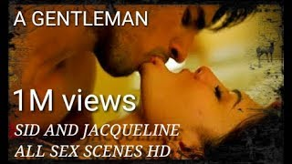 A GENTLEMAN  - ALL SEX AND KISSING SCENES SID AND JACQUELINE