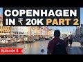 Episode 8 - Rs. 65,000 - Norway, Sweden & Denmark - Exploring Copenhagen In Rs. 20,000 - Part 2