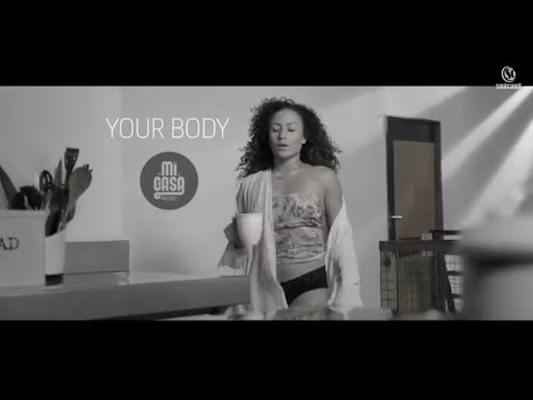MI CASA | Your Body Official video @MicasaMusic