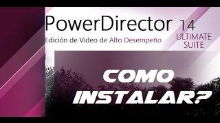 getlinkyoutube.com-Como Instalar PowerDirector 14 ULTIMATE sin errores, problemas o sorpresas