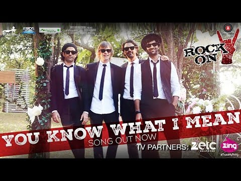 You Know What I Mean - Rock On 2 I Farhan Akhtar, Arjun Rampal, Purab Kohli & Luke Kenny