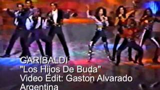 getlinkyoutube.com-GARIBALDI  Los Hijos De Buda