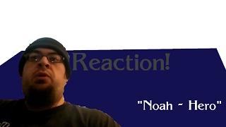 Reaction! | Noah - Hero