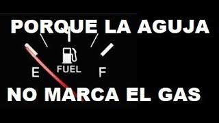 Porque La Aguja que Marca la Gasolina No Funciona