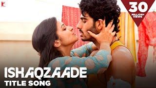 getlinkyoutube.com-Ishaqzaade - Full Title Song | Arjun Kapoor | Parineeti Chopra