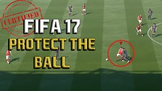 THE COMPLETE FIFA 17 PROTECT THE BALL Tutorial: HOW TO SHIELD/MAINTAIN POSSESION - COUNTER PUSH/PULL