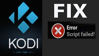 getlinkyoutube.com-FIX Error Script Failed on KODI XBMC