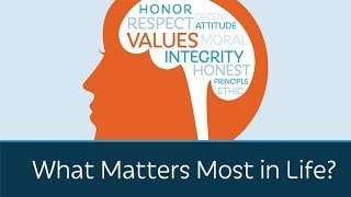 What Matters Most in Life?