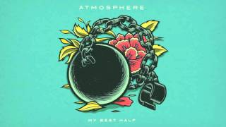 Atmosphere - My Best Half
