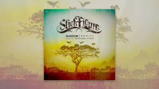 Stick Figure - Shadow (Remix) (ft. Raging Fyah)