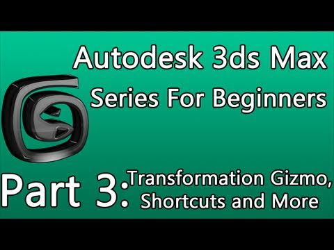 3ds Max Tutorial Part 3: The Transformation Gizmo, Shortcuts and More