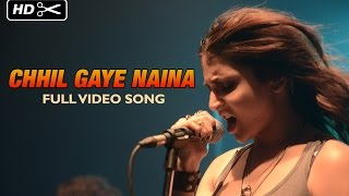 Chhil Gaye Naina Official Full Video Song | NH10 | Anushka Sharma, Neil Bhoopalam