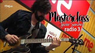 getlinkyoutube.com-Masterclass de Javier Sánchez en Radio 3