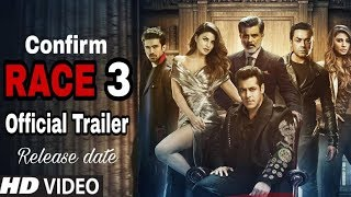 Race 3 Official Trailer | Release Date and Time Duration Confirm | Salman Khan, Jacqueline Fernandez