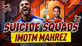 getlinkyoutube.com-BRAND NEW IMOTM MAHREZ SUICIDE SQUADS!!! - FIFA 17 Ultimate Team