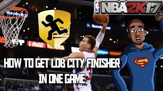 getlinkyoutube.com-HOW TO GET LOB CITY FINISHER BADGE IN ONE GAME - NBA 2K17 My Career