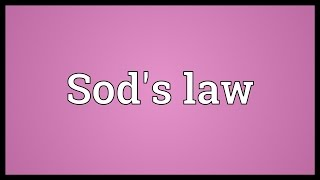 Sod's law Meaning