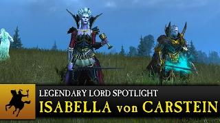 Total War: WARHAMMER - Isabella von Carstein Spotlight