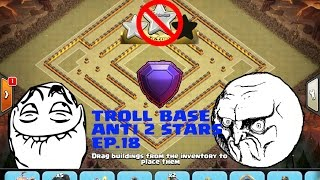 getlinkyoutube.com-TROLL BASE TH11 - LEGEND DONT WANT TO ATTACK - BEST BASE ANTI 2 STARS - CLASH OF CLANS (#EP.18)