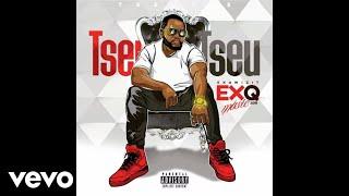 EXQ - Tseu Tseu (Official Audio)
