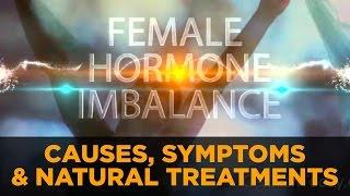 getlinkyoutube.com-Female Hormone Imbalance - Hormonal Causes, Symptoms & Natural Treatment for Women