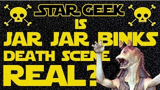 getlinkyoutube.com-Is Jar Jar's Deleted Death Scene Real? - STAR WARS QUESTIONS - Star Geek