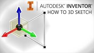 How to 3D Sketch | Autodesk Inventor