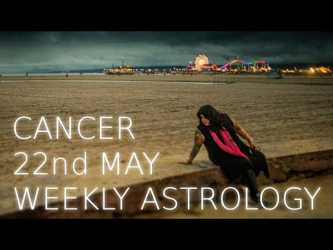 Cancer Weekly Astrology Forecast May 22nd  2017