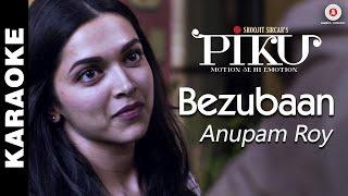 Bezubaan (Karaoke + Lyrical) - Piku | Anupam Roy | Amitabh Bachchan, Irrfan Khan & Deepika Padukone width=