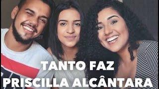 getlinkyoutube.com-Priscilla Alcantara - Tanto Faz (COVER)