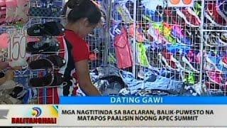 BT: Mga nagtitinda sa Baclaran, balik-puwesto na matapos paalisin noong APEC Summit
