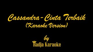 getlinkyoutube.com-Cassandra - Cinta Terbaik Karaoke With Lyrics HD