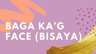 Baga ka'g face (Bisaya) Cover